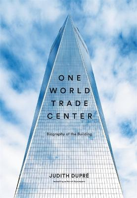 One World Trade Center by Judith Dupre
