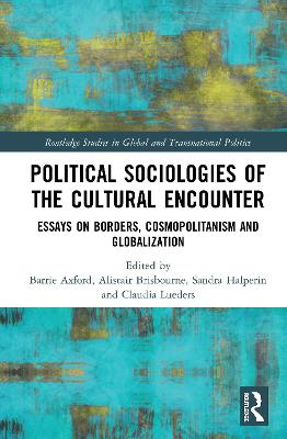Political Sociologies of the Cultural Encounter: Essays on Borders, Cosmopolitanism, and Globalization book