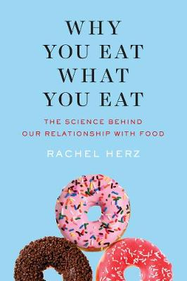 Why You Eat What You Eat book