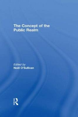 The Concept of the Public Realm by Noel O'Sullivan