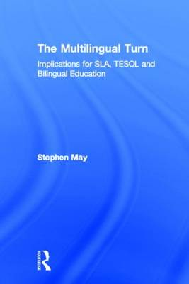The Multilingual Turn by Professor Stephen May