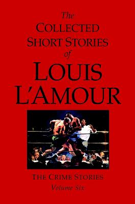 Collected Short Stories Of Louis L'amour, Volume 6 by Louis L'amour