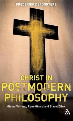 Christ in Postmodern Philosophy by Frederiek Depoortere