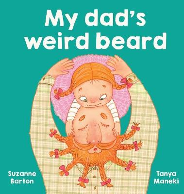 My Dad's Weird Beard by Suzanne Barton