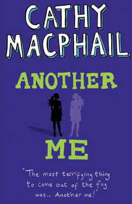 Another Me by Catherine MacPhail