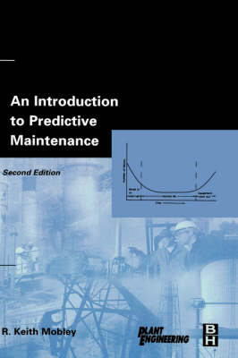 An Introduction to Predictive Maintenance by R. Keith Mobley