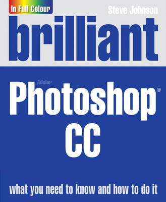 Brilliant Adobe Photoshop CC by Steve Johnson