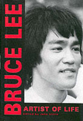 Bruce Lee: Artist of Life by Bruce Lee