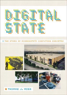 Digital State by Thomas J. Misa