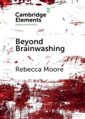 Beyond Brainwashing by Rebecca Moore