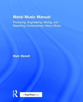 Metal Music Manual by Mark Mynett