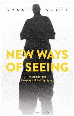 New Ways of Seeing: The Democratic Language of Photography book