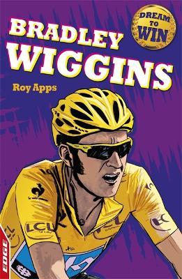 EDGE: Dream to Win: Bradley Wiggins by Roy Apps