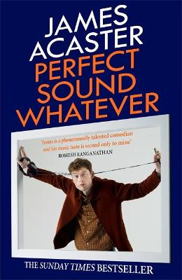 Perfect Sound Whatever: THE SUNDAY TIMES BESTSELLER book