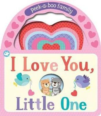 Little Me I Love You, Little One: Peek-a-Boo Family by Sarah Ward