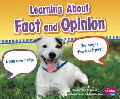 Learning about Fact and Opinion by Martha E H Rustad