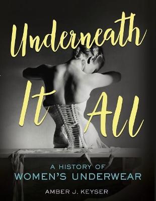 Underneath It All by Amber J. Keyser