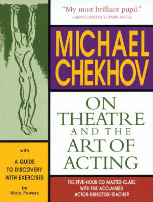 Michael Chekhov on Theatre and the Art of Acting by Mala Powers