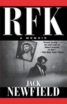 RFK: A Memoir by Jack Newfield
