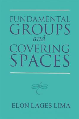Fundamental Groups and Covering Spaces by Elon Lages Lima