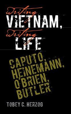 Writing Vietnam, Writing Life by Tobey C. Herzog