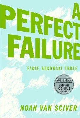 Fante Bukowski Three: A Perfect Failure by Noah Van Sciver