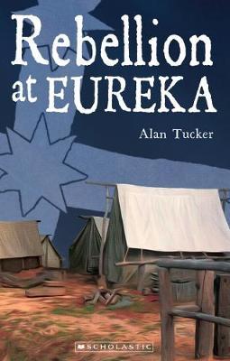 Rebellion at Eureka by Alan Tucker