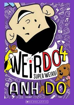 WeirDo #4: Super Weird by Anh Do