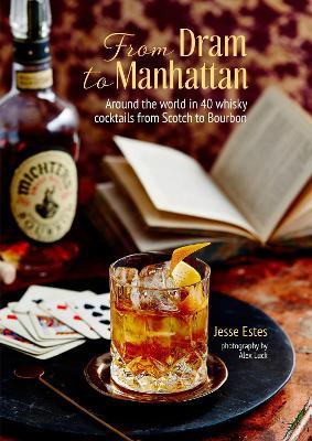 From Dram to Manhattan by Jesse Estes