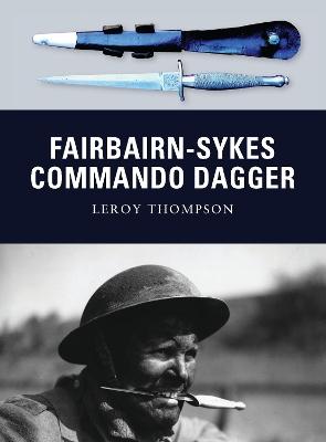 Fairbairn-Sykes Commando Dagger by Leroy Thompson