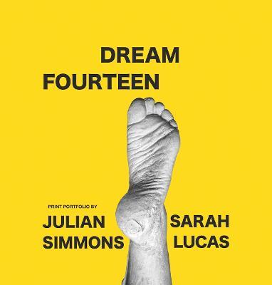 Dream Fourteen: Print portfolio by Julian Simmons and Sarah Lucas book