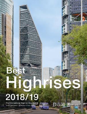 Best Highrises 2018/19: The International Highrise Award 2018 by Peter Schmal