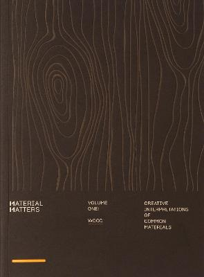 Material Matters 01: Wood: Creative interpretations of common materials by