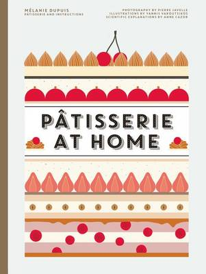 Patisserie at Home by Melanie Dupuis