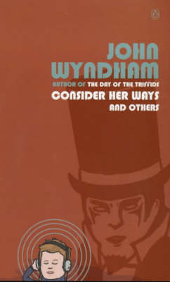 Consider Her Ways and Others by John Wyndham