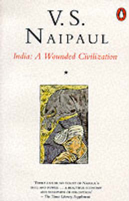 India - A Wounded Civilization by V. S. Naipaul