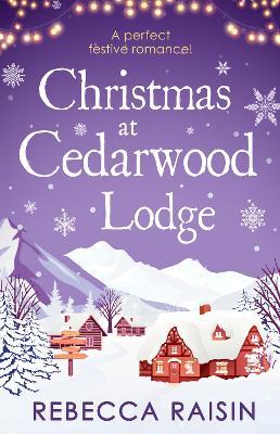 Christmas At Cedarwood Lodge: Celebrations & Confetti at Cedarwood Lodge / Brides & Bouquets at Cedarwood Lodge / Midnight & Mistletoe at Cedarwood Lodge book