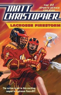 Lacrosse Firestorm by Matt Christopher