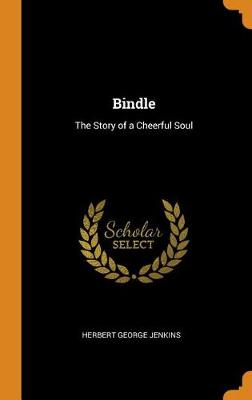 Bindle: The Story of a Cheerful Soul by Herbert George Jenkins
