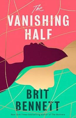 The Vanishing Half: Shortlisted for the Women's Prize 2021 by Brit Bennett
