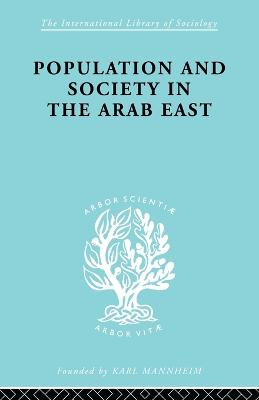 Population and Society in the Arab East by
