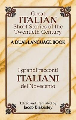 Great Italian Short Stories of the Twentieth Century by Jacob Blakesley