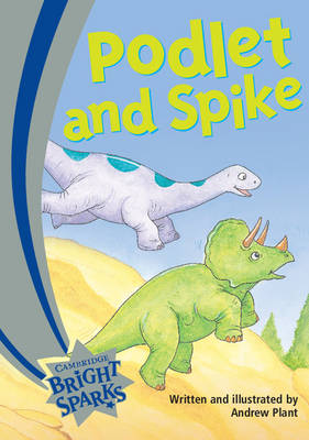 Bright Sparks: Podlet and Spike by Andrew Plant