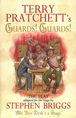 Guards! Guards!: The Play by Terry Pratchett