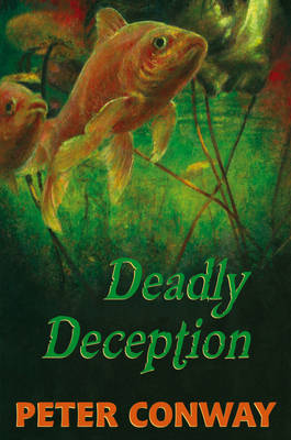 Deadly Deception by Peter Conway