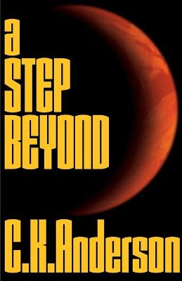 A Step Beyond by C K Anderson