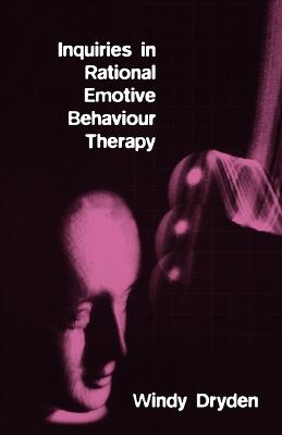 Inquiries in Rational Emotive Behaviour Therapy by Windy Dryden
