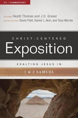 Exalting Jesus in 1 & 2 Samuel by J. D. Greear