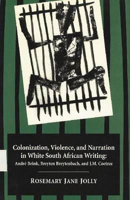 Colonization Violence & Narration by Rosemary Jane Jolly