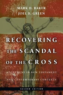 Recovering the Scandal of the Cross by Mark D Baker